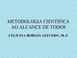 METODOLOGIA CIENTFICA AO ALCANCE DE TODOS CELICINA BORGES