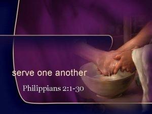 serve one another Philippians 2 1 30 serve