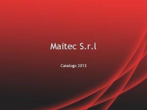 Maitec S r l Catalogo 2013 Attrezzature Realizzazione