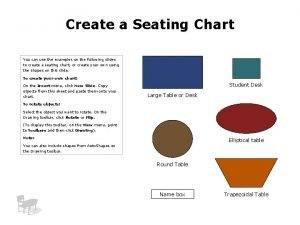 Create a Seating Chart You can use the