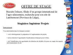 OFFRE DE STAGE Biscuits Delacre filiale dun groupe