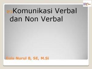 Komunikasi Verbal dan Non Verbal Euis Nurul B