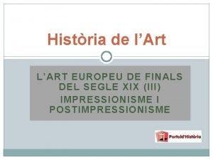 Histria de lArt LART EUROPEU DE FINALS DEL