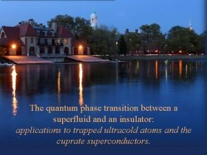 The quantum phase transition between a superfluid an