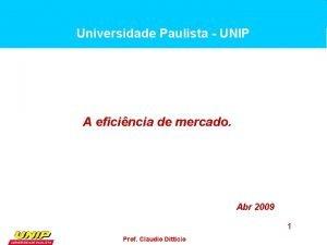Universidade Paulista UNIP A eficincia de mercado Abr