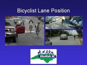 Bicyclist Lane Position Lane Position Principles Destination Positioning