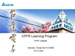 CPFR Learning Program CPFR Instructor Sandy Fan112 5436