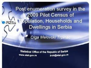 Post enumeration survey in the 2009 Pilot Census