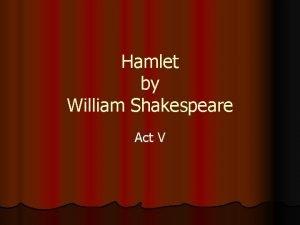 Hamlet by William Shakespeare Act V Hamlet Act