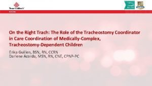 NURSING On the Right Trach The Role of