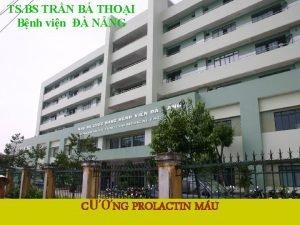 TS BS TRN B THOI Bnh vin NNG