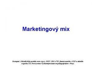 Marketingov mix Dostupn z Metodickho portlu www rvp