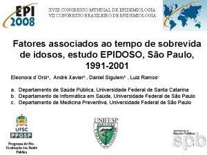 XVIII CONGRESSO MUNDIAL DE EPIDEMIOLOGIA VII CONGRESSO BRASILEIRO