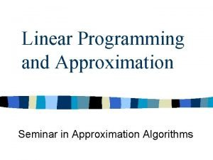 Linear Programming and Approximation Seminar in Approximation Algorithms