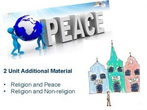 2 Unit Additional Material Religion and Peace Religion