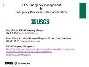USGS Emergency Management Emergency Response Data Coordination Greg