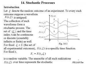 14 Stochastic Processes Introduction Let denote the random