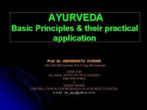 AYURVEDA Basic Principles their practical application Prof Dr