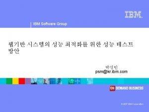 IBM Software Group Rational software Agenda Performance Testing