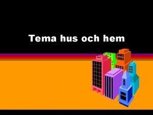 Tema hus och hem Hus En villa Ett