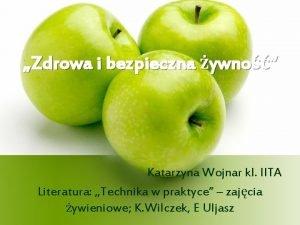 Zdrowa i bezpieczna ywno Katarzyna Wojnar kl IITA
