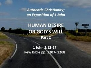 Authentic Christianity an Exposition of 1 John HUMAN
