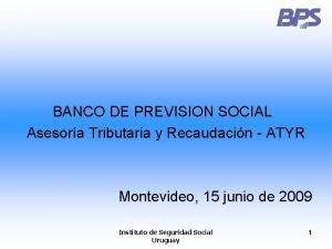 BANCO DE PREVISION SOCIAL Asesora Tributaria y Recaudacin