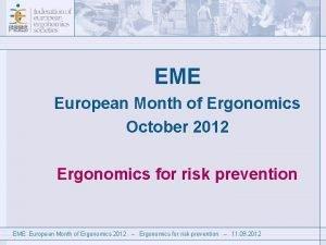 EME European Month of Ergonomics October 2012 Ergonomics
