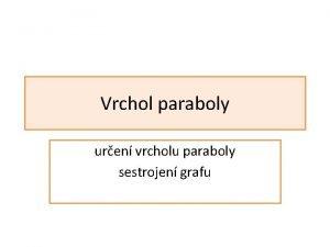 Vrchol paraboly uren vrcholu paraboly sestrojen grafu kol