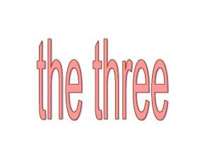 Once upon a time there were three little