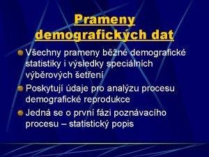 Prameny demografickch dat Vechny prameny bn demografick statistiky