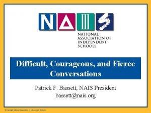 Difficult Courageous and Fierce Conversations Patrick F Bassett