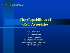 GSC Associates The Capabilities of GSC Associates 2727