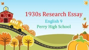 1930 s Research Essay English 9 Perry High