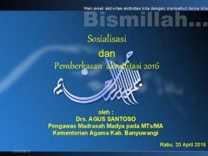 Sosialisasi dan Pemberkasan akreditasi 2016 oleh Drs AGUS