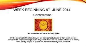 WEEK BEGINNING 9 TH JUNE 2014 Confirmation Be