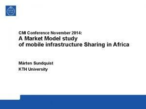 CMI Conference November 2014 A Market Model study