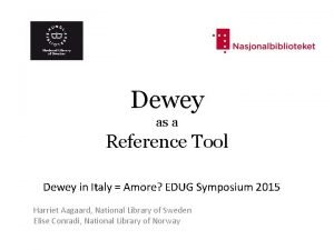 Dewey as a Reference Tool Dewey in Italy