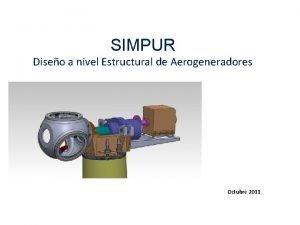 SIMPUR Diseo a nivel Estructural de Aerogeneradores Octubre