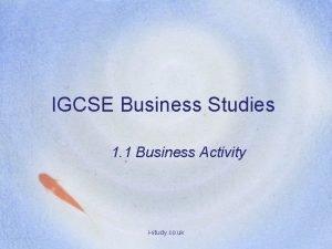 IGCSE Business Studies 1 1 Business Activity istudy