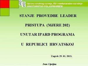 Uprava ruralnog razvoja EU i meunarodne suradnje MINISTARSTVO