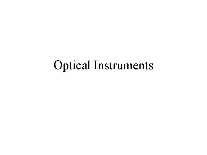Optical Instruments Angular Size Angular Magnification Angular Magnification