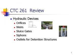 CTC 261 Review n Hydraulic Devices n n