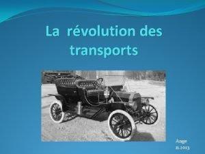 La rvolution des transports Ange 11 2013 La