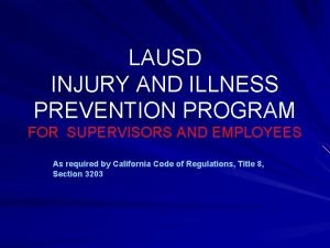 LAUSD INJURY AND ILLNESS PREVENTION PROGRAM FOR SUPERVISORS