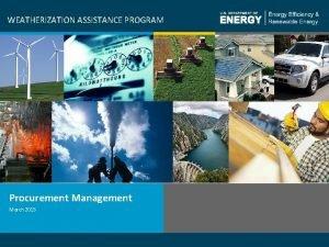 WEATHERIZATION ASSISTANCE PROGRAM Procurement Management March 2015 Weatherization