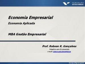 Economia Empresarial Economia Aplicada MBA Gesto Empresarial Prof