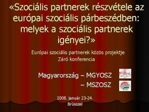 Szocilis partnerek rszvtele az eurpai szocilis prbeszdben melyek