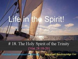 Life in the Spirit 18 The Holy Spirit