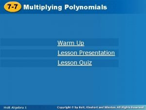 Polynomials 7 7 Multiplying Polynomials Warm Up Lesson